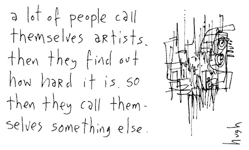 A lot of people call themselves artists