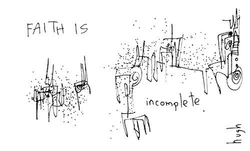 Faith is incomplete