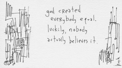God created everybody equal