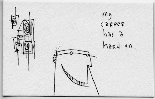 My career has a hard on