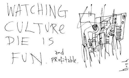 Watching culture die