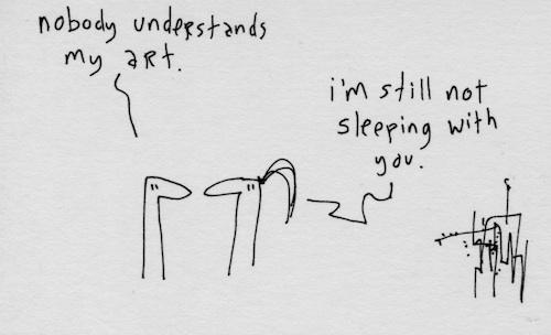 Nobody unterstands my art