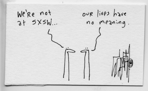 We're not at sxsw