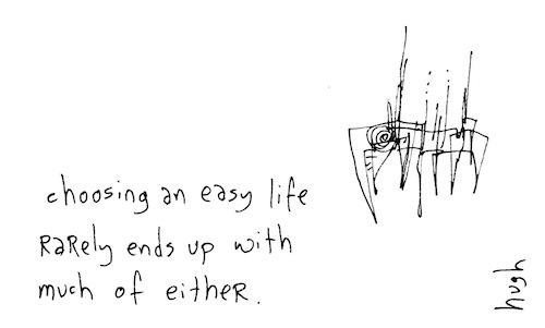Choosing an easy life