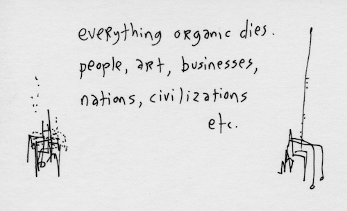 Everything organic dies