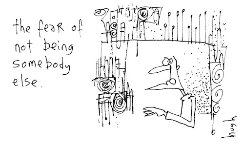 Fear of not being somebody else