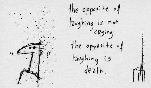 Opposite of laughing