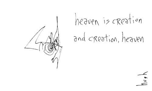 Heaven is creation