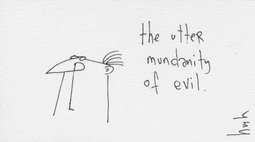 Mundanity of evil