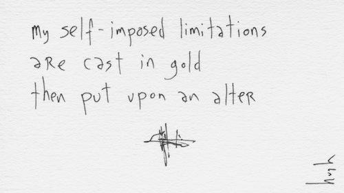 Self-imposed limitations