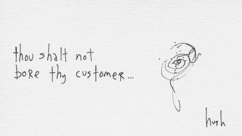 Bore thy customer
