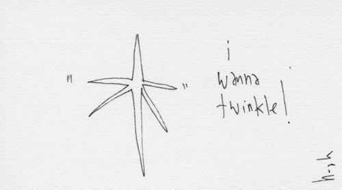 I wanna twinkle