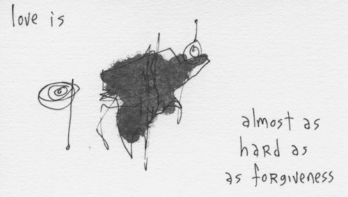 As hard as forgiveness