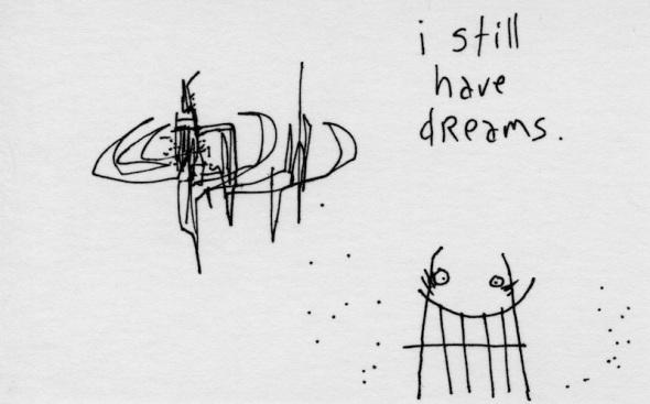 Still have dreams