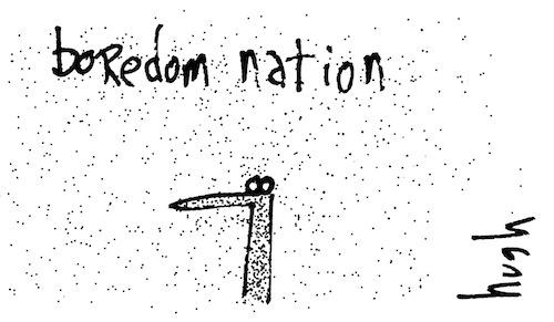 Boredom nation