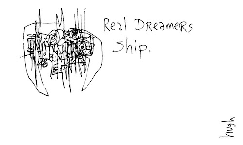 Real dreamers ship