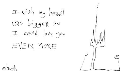 Wish my heart was bigger