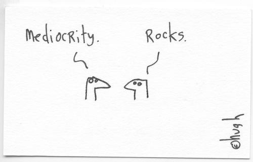 Mediocrity rocks