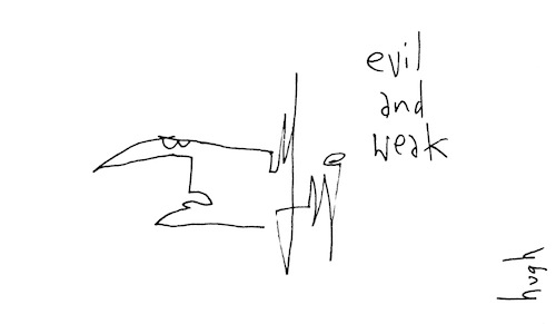 Evil and weak