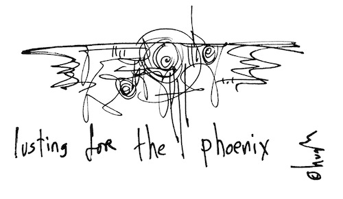 Lusting for the phoenix
