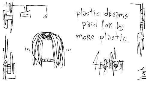 Plastic dreams