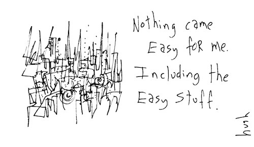 Nothing came easy