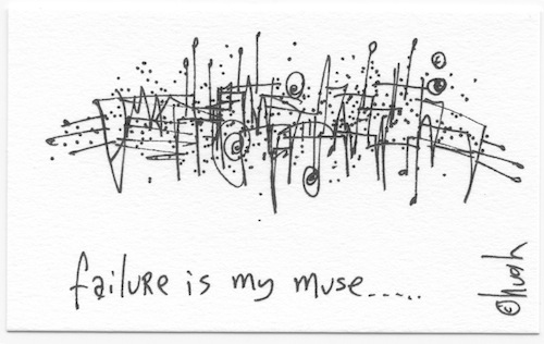 Failure is my muse