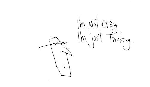 I'm just tacky