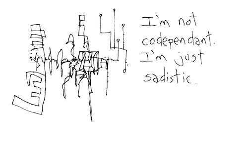 I'm just sadistic