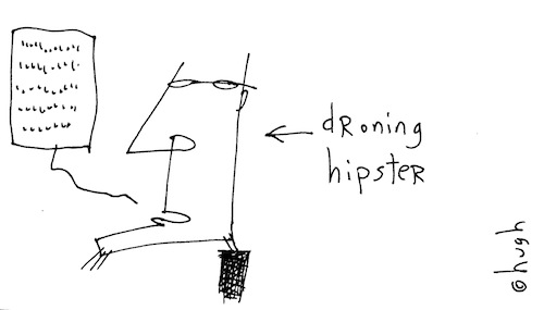Droning hipster
