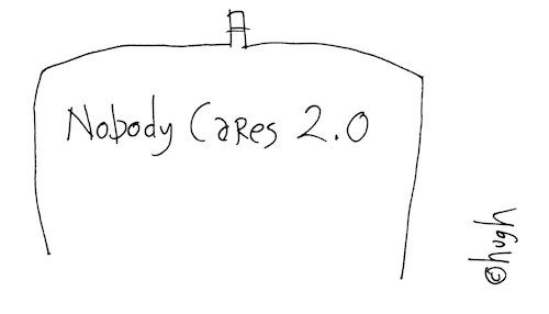 Nobody cares 2.0