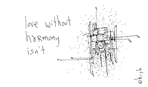 Love without harmony