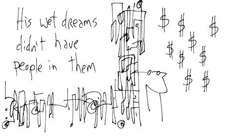 His wet dreams