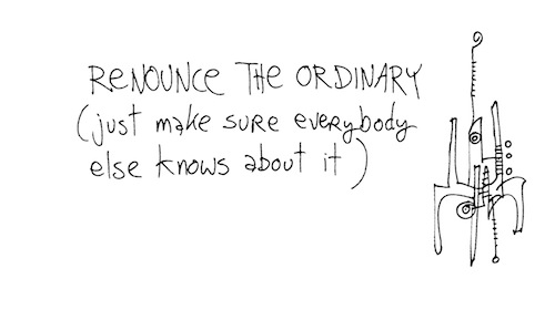 Renounce the ordinary