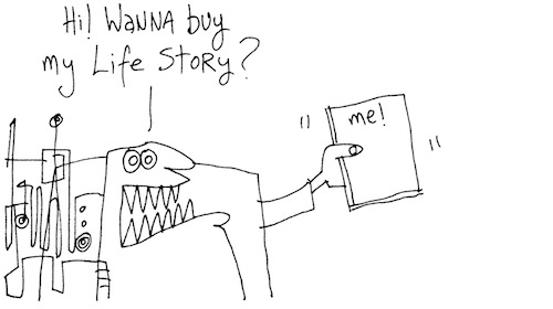 Wanna buy my life story