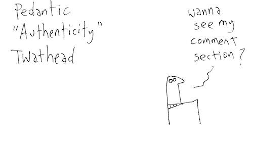 Pedantic authenticity twathead