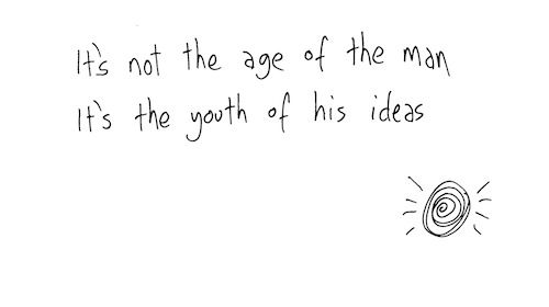 Youth of his ideas