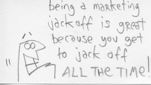 Marketing jackoff