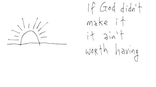 If God didn't make it